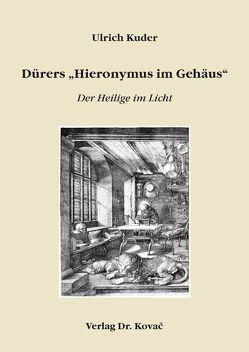 """Dürers """"Hieronymus im Gehäus"""" von Kuder,  Ulrich"""