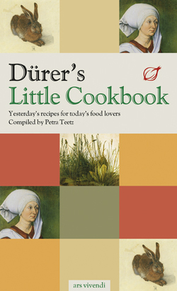 Dürer's Little Cookbook von Teetz,  Petra