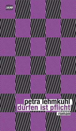 Dürfen ist Pflicht von Lehmkuhl,  Petra