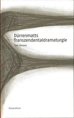 Dürrenmatts Transzendentaldramaturgie von Klimant,  Tom