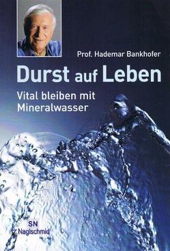Durst auf Leben von Bankhofer,  Hademar
