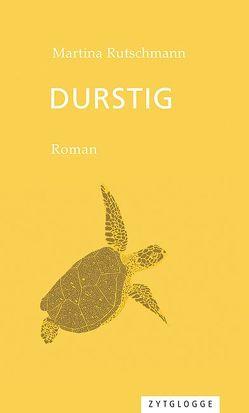 Durstig von Rutschmann,  Martina