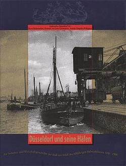 Düsseldorf und seine Häfen von Fimpeler-Philippen,  Annette, Looz-Corswarem,  Clemens von, Rademacher,  Horst