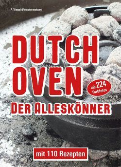 Dutch Oven Der Alleskönner von Triegel,  Peggy