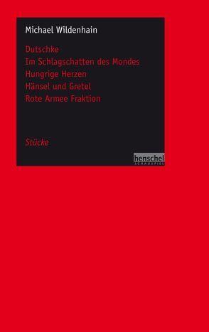 Dutschke / Im Schlagschatten des Mondes / Hungrige Herzen / Hänsel und Gretel / Rote Armee Fraktion von Wildenhain,  Michael