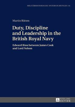 Duty, Discipline and Leadership in the British Royal Navy von Rütten,  Martin