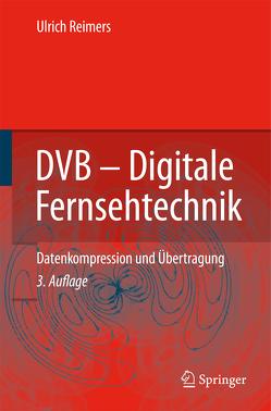 DVB – Digitale Fernsehtechnik von Reimers,  Ulrich