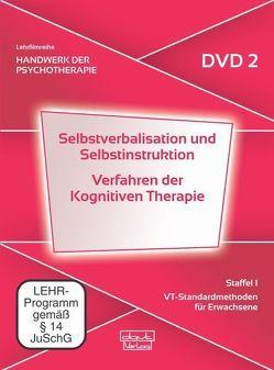 DVD 2: Selbstverbalisation und Selbstinstruktion · Verfahren der Kognitiven Therapie von Fliegel,  Steffen, Veith,  Andreas