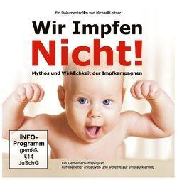 DVD Wir Impfen Nicht (3er Set DVD in Kartonhülle) von Leitner,  Michael, Trappitsch,  Daniel