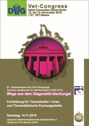 DVG-Vet-Congress 2015 in Berlin: Wege aus dem Diagnostik-Dschungel