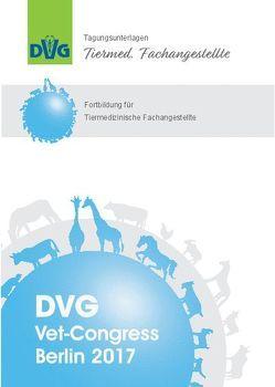 DVG-Vet-Congress 2017: Rund um die Chirurgie beim Kleintier – Fortbildung für Tiermedizinische Fachangestellte