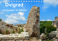 Dvigrad – Verlassen in Istrien (Tischkalender 2019 DIN A5 quer) von Hampe,  Gabi