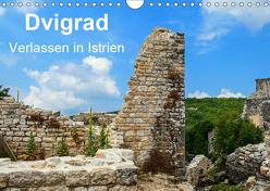 Dvigrad – Verlassen in Istrien (Wandkalender 2019 DIN A4 quer) von Hampe,  Gabi