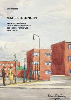 DW Dreysse. May-Siedlungen. Architekturführer durch zehn Siedlungen des Neuen Frankfurt 1926 – 1930