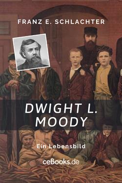 Dwight L. Moody von Schlachter,  Franz Eugen