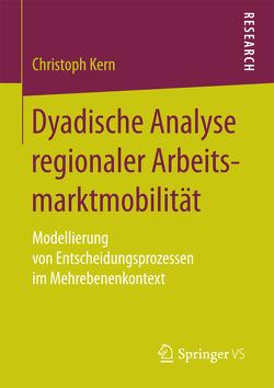 Dyadische Analyse regionaler Arbeitsmarktmobilität von Kern,  Christoph
