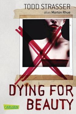 Dying for Beauty von Ganslandt,  Katarina, Strasser,  Todd