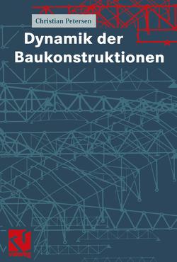 Dynamik der Baukonstruktionen von Petersen,  Christian