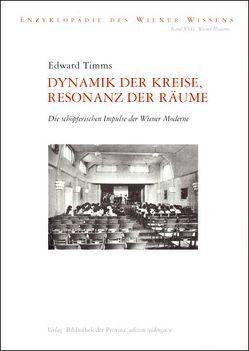 Dynamik der Kreise, Resonanz der Räume von Ehalt,  Hubert Christian, Timms,  Edward