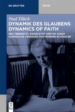 Dynamik des Glaubens / Dynamics of Faith von Schüßler,  Werner, Tillich,  Paul