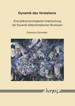 Dynamik des Verstehens von Schneider,  Domenico