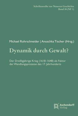 Dynamik durch Gewalt? von Rohrschneider,  Michael, Tischer,  Anuschka