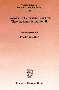 Dynamik im Unternehmenssektor: Theorie, Empirie und Politik. von Welter,  Friederike