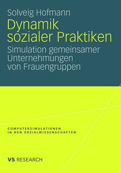 Dynamik sozialer Praktiken von Hofmann,  Solveig