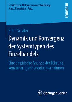 Dynamik und Konvergenz der Systemtypen des Einzelhandels von Schäfer,  Björn