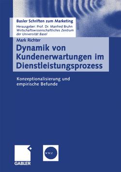 Dynamik von Kundenerwartungen im Dienstleistungsprozess von Richter,  Mark