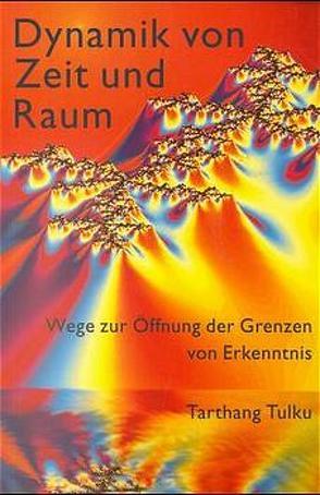 Dynamik von Zeit und Raum von Merker,  Manfred, Tarthang,  Tulku