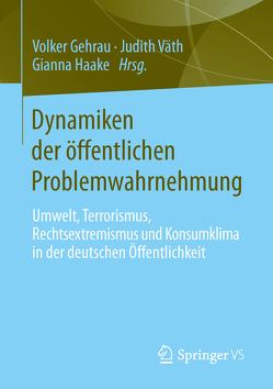 Dynamiken der öffentlichen Problemwahrnehmung von Gehrau,  Volker, Haake,  Gianna, Väth,  Judith