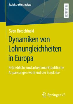 Dynamiken von Lohnungleichheiten in Europa von Broschinski,  Sven