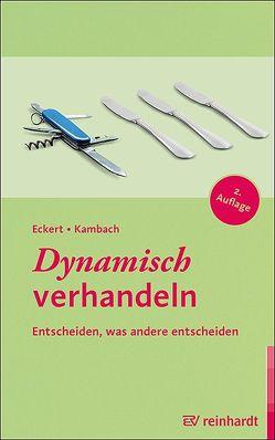 Dynamisch verhandeln von Eckert,  Hartwig, Kambach,  Andreas