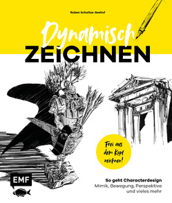 Dynamisch zeichnen – Frei aus dem Kopf skizzieren von Schultze-Seehof,  Ruben