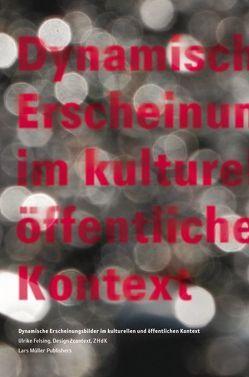 Dynamische Erscheinungsbilder im kulturellen und öffentlichen Kontext von Felsing,  Ulrike
