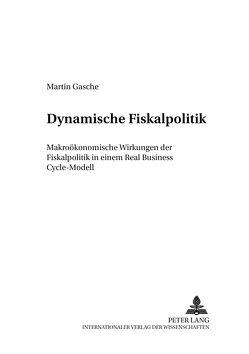 Dynamische Fiskalpolitik von Gasche,  Martin