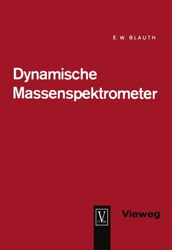 Dynamische Massenspektrometer von Blauth,  Erich Wilhelm