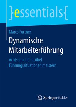 Dynamische Mitarbeiterführung von Furtner,  Marco
