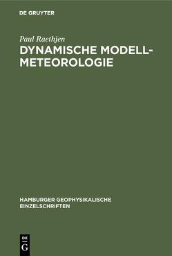 Dynamische Modell-Meteorologie von Raethjen,  Paul