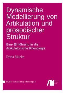 Dynamische Modellierung von Artikulation und prosodischer Struktur von Mücke,  Doris