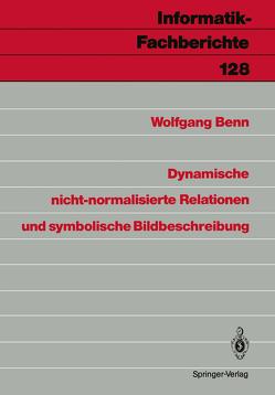 Dynamische nicht-normalisierte Relationen und symbolische Bildbeschreibung von Benn,  Wolfgang