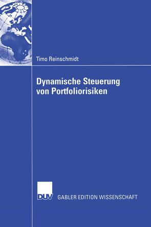 Dynamische Steuerung von Portfoliorisiken von Gerke,  Prof. Dr. Wolfgang, Reinschmidt,  Timo