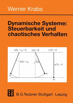 Dynamische Systeme: Steuerbarkeit und chaotisches Verhalten von Krabs,  Werner