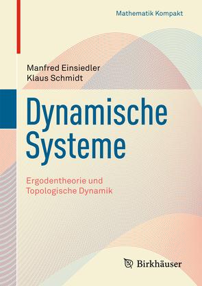 Dynamische Systeme von Einsiedler,  Manfred, Schmidt,  Klaus