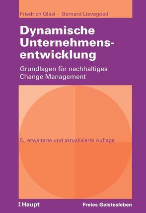 Dynamische Unternehmensentwicklung von Glasl,  Friedrich, Lievegoed,  Bernard