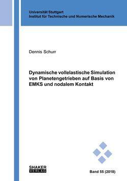 Dynamische vollelastische Simulation von Planetengetrieben auf Basis von EMKS und nodalem Kontakt von Schurr,  Dennis