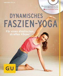 Dynamisches Faszien-Yoga (mit DVD) von Zylla,  Amiena