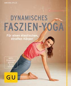 Dynamisches Faszien-Yoga von Zylla,  Amiena