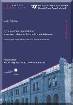 Dynamisches Lastverhalten von mikrozellularen Polycarbonatschäumen von Rohleder,  Martin